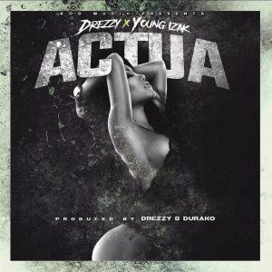 Actua 300x300 - Cover: Young Izak – Actúa (Prod. Drezzy & Durako)