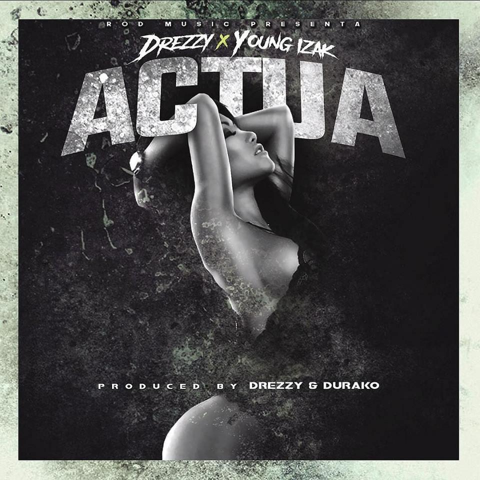 Actua - Cover: Young Izak – Actúa (Prod. Drezzy & Durako)