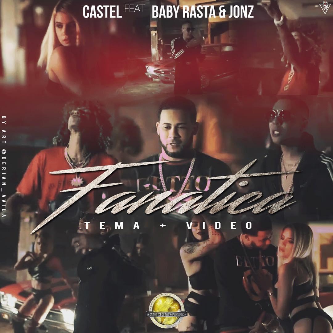 """Castel Anuncia Fanática En Colaboración Con Baby Rasta Y Jon Z - Castel Anuncia """"Fanática"""" En Colaboración Con Baby Rasta & Jon Z"""