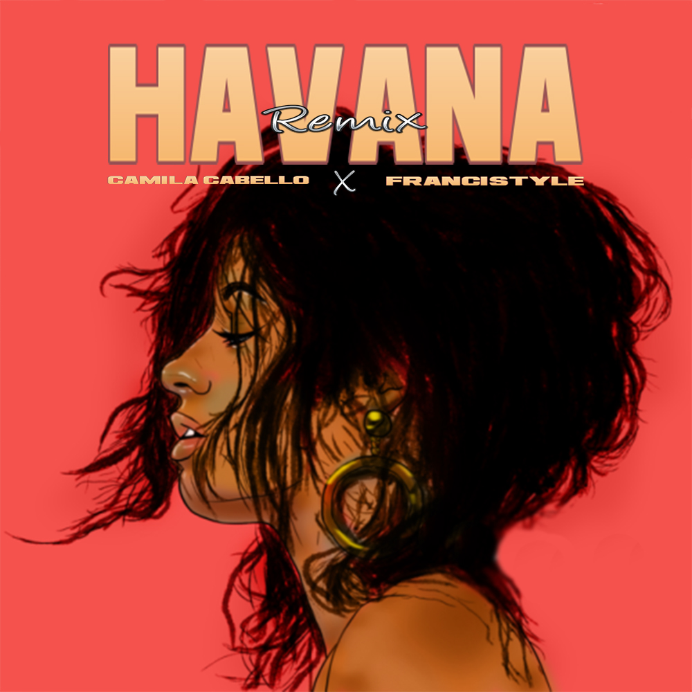 FLYER 2 - Camila Cabello Feat Francistyle - Havana Remix (Audio)