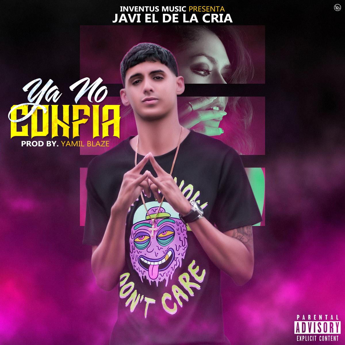 YA NO CONFIA - Javi El De La Cria – Ya No Confia