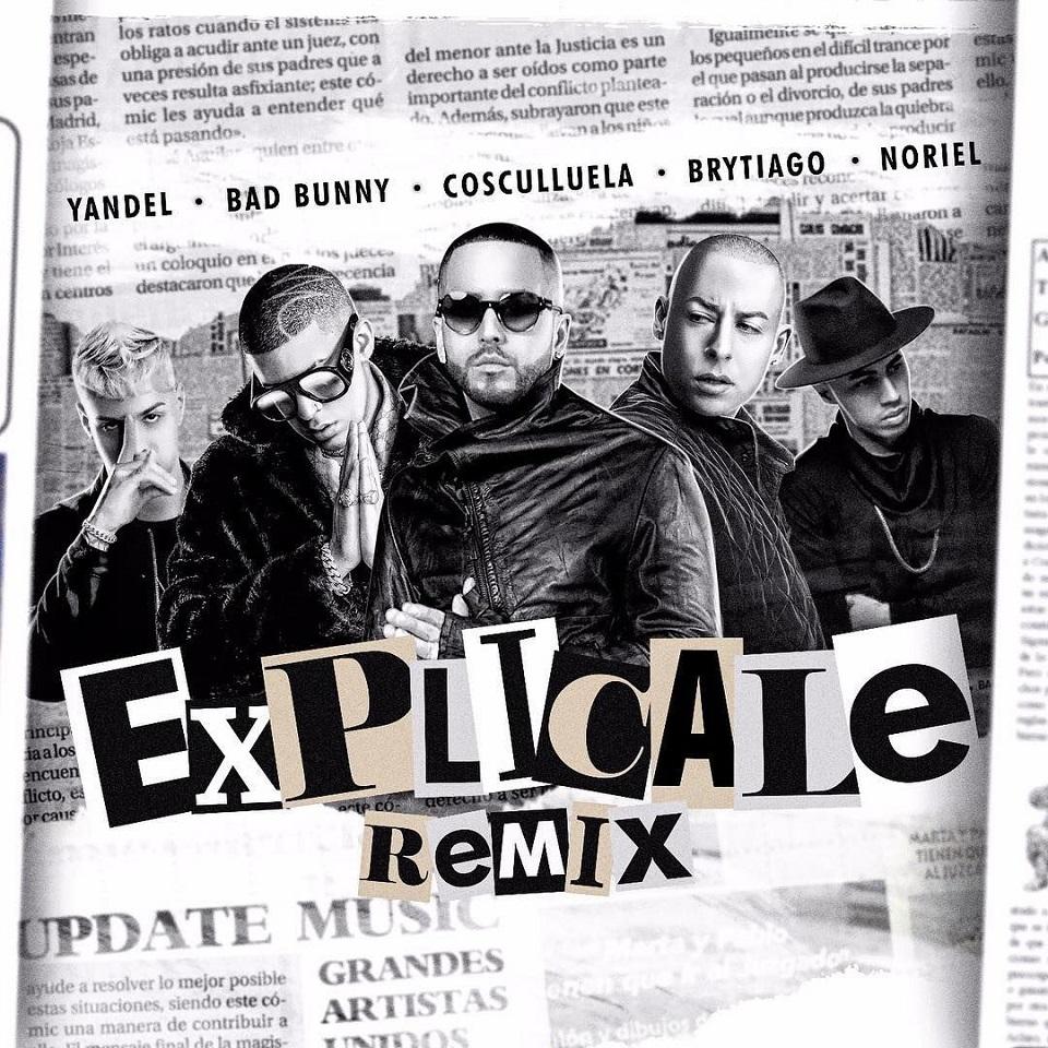 Yandel Ft.Bad Bunny Cosculluela Brytiago Y Noriel – Explicale Official Remix - Yandel Ft. Bad Bunny, Cosculluela, Brytiago Y Noriel – Explicale (Official Remix)