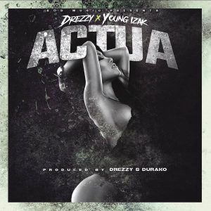 Young Izak – Actúa Prod. Drezzy Y Durako 300x300 - Cover: Young Izak – Actúa (Prod. Drezzy & Durako)