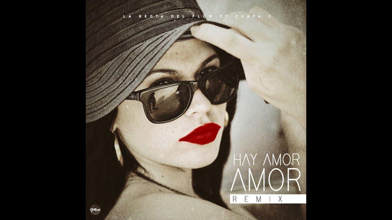hj2irl79iwy - La Recta del Flow Ft Chapa C- Hay Amor ,Amor (Video Lyrics)