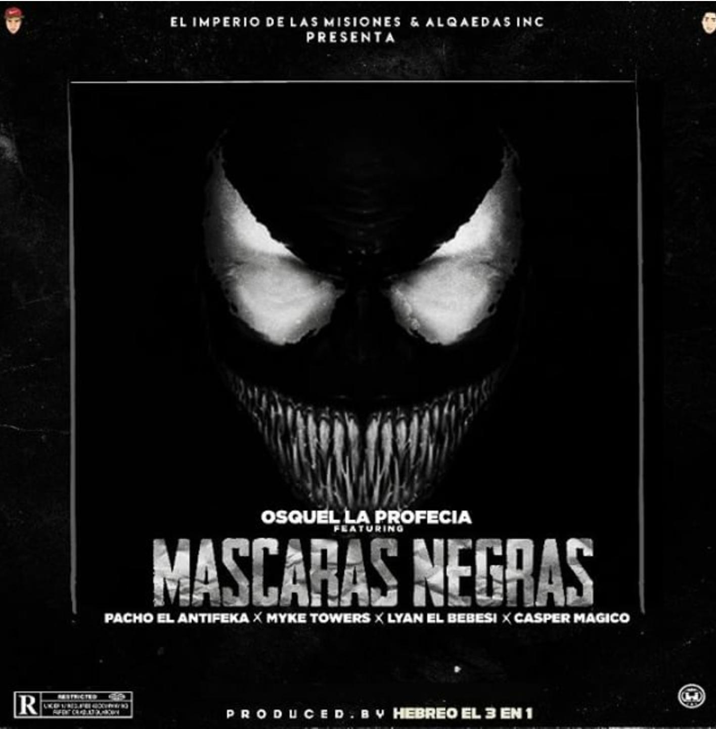 mascaras - Osquel Ft. Pacho, Myke Towers, Lyan El Bebesi Y Casper Magico - Mascaras Negras