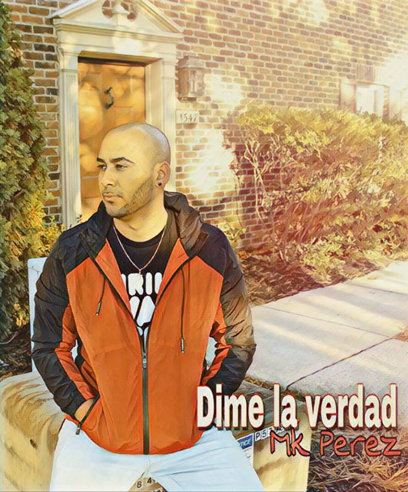 10392264 186075637641 1137264 n 1 10 - MK Perez – Dime La Verdad