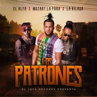 1425 11 - El Alfa Ft. Mozart La Para Y La Kikada – Los Patrones
