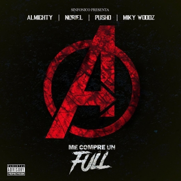 1425 6 - Almighty, Noriel, Pusho y Miky Woodz – Me Compre Un Full (Avengers Edition)