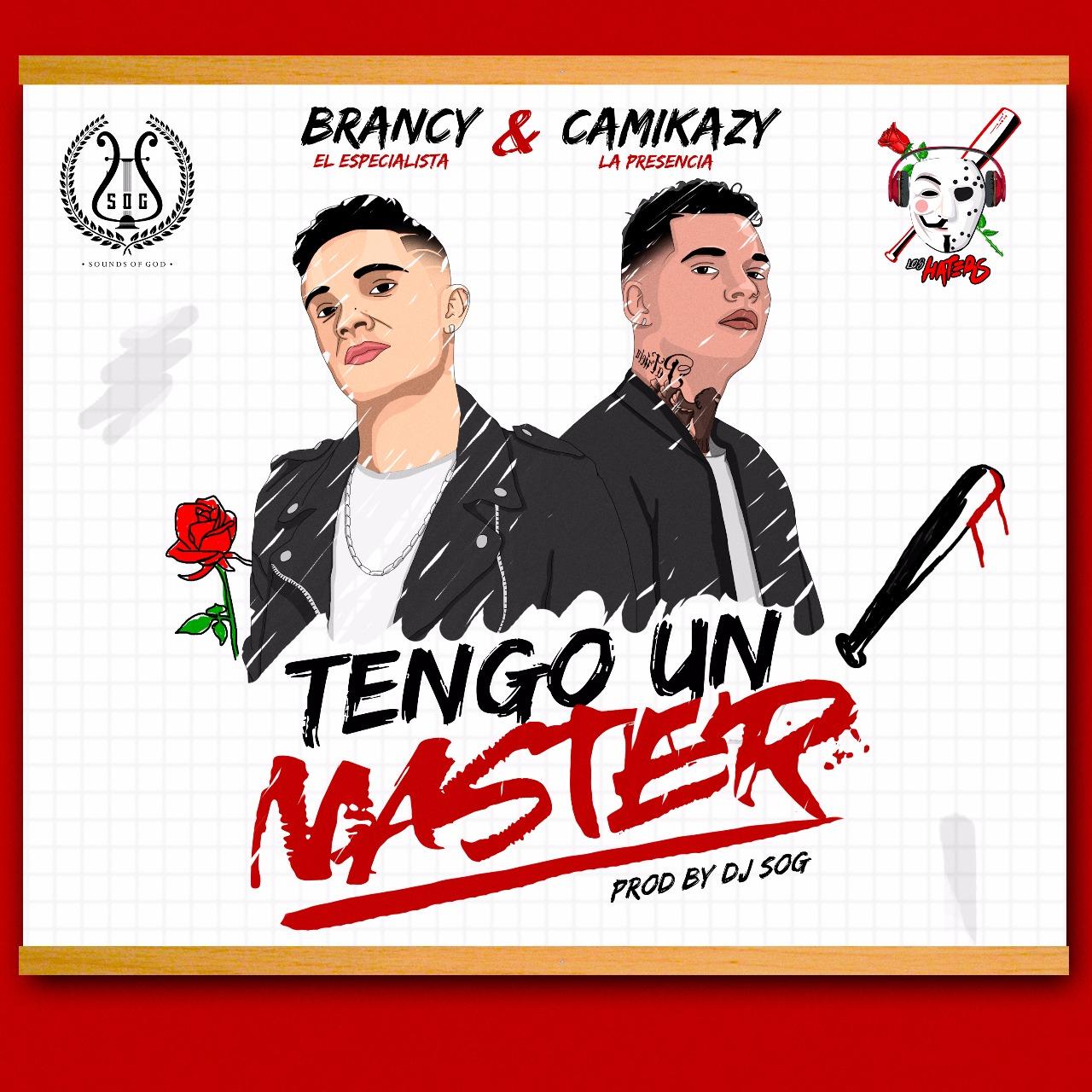 Brancy Y Camikazy Los Haters Tengo Un Master - Brancy Y Camikazy (Los Haters) - Tengo Un Master