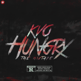 KVO – Hungry (The Mixtape)