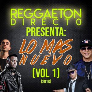 COVER 300x300 - Reggaeton Directo Inc. Presenta: Lo Mas Nuevo (Vol.1) (2018)