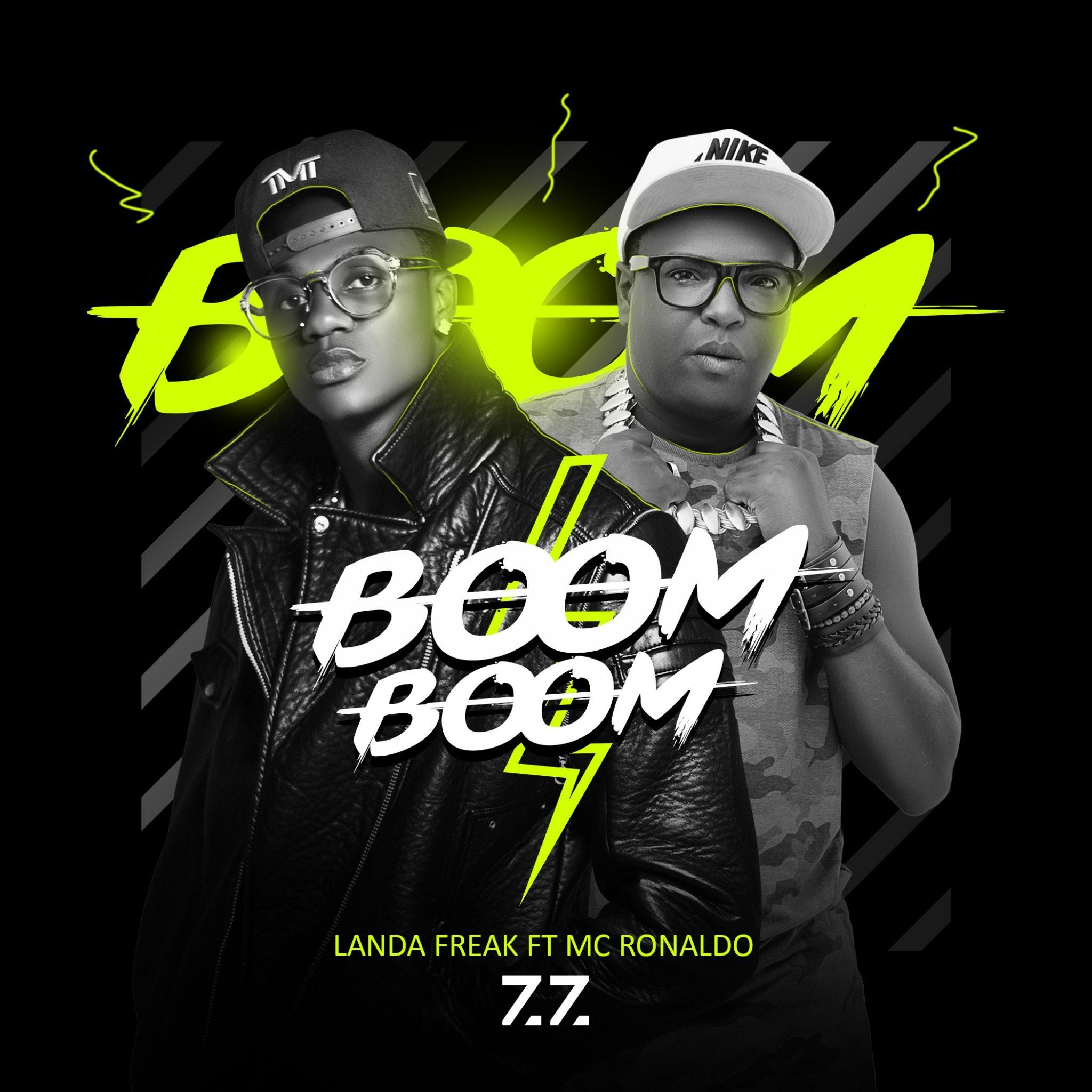 Landa freak ft mc ronaldo Boom Boom - Landa Freak Ft. Mc Ronaldo - Boom Boom