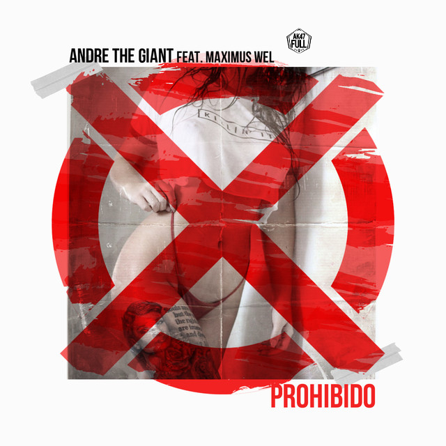 prohi - Maximus Wel Ft Andre The Giant - Prohibido
