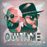 quitame 160x160 - Yektol Ft Franco El Gorilla - Me Gustas  (Prod. Bory & Oneill , Street Kingz)