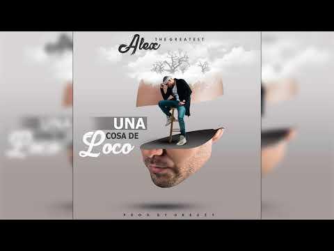 0 16 - Alex The Greatest - Una Cosa De Loco (Preview)