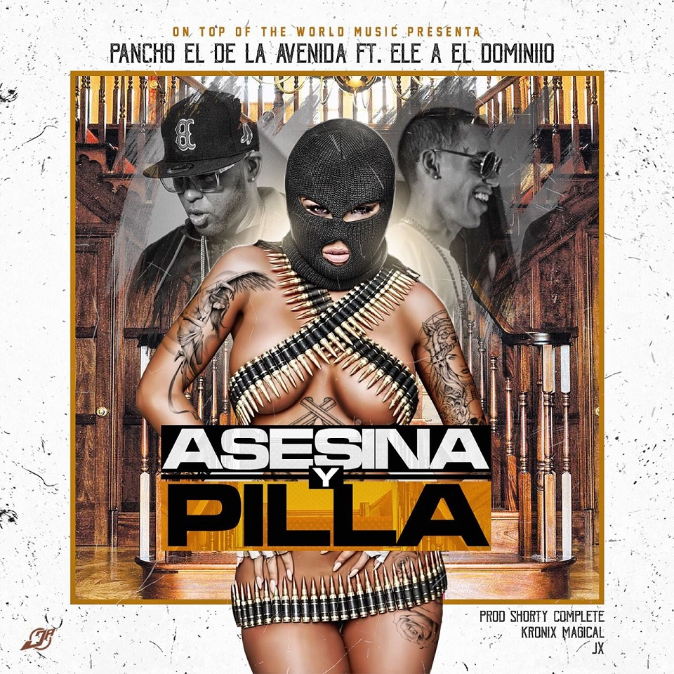 10392264 186075637641 1137264 n 1 - Pancho El De La Avenida Ft. Ele A El Dominio – Asesina Y Pilla
