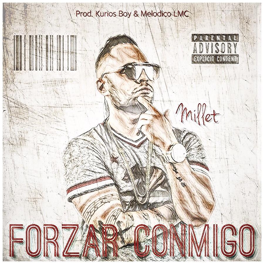 14 - Millet - Forzar Conmigo (Prod. By Kurios Boy Y Melodico LMC)