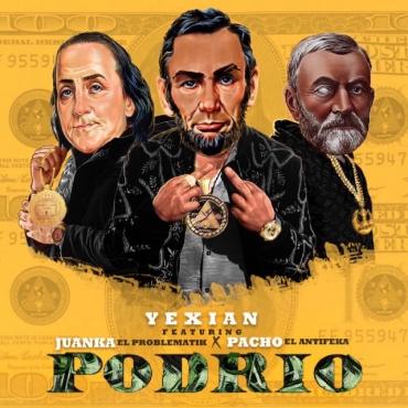 1510696468suzo7ue - Yexian Ft. Juanka El Problematik Y Pacho El Antifeka – Podrio