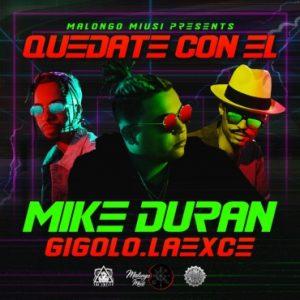 1518708877tycqw90 300x300 - Mike Duran Ft. Gigolo Y La Exce – Quédate Con Él (Official Video)