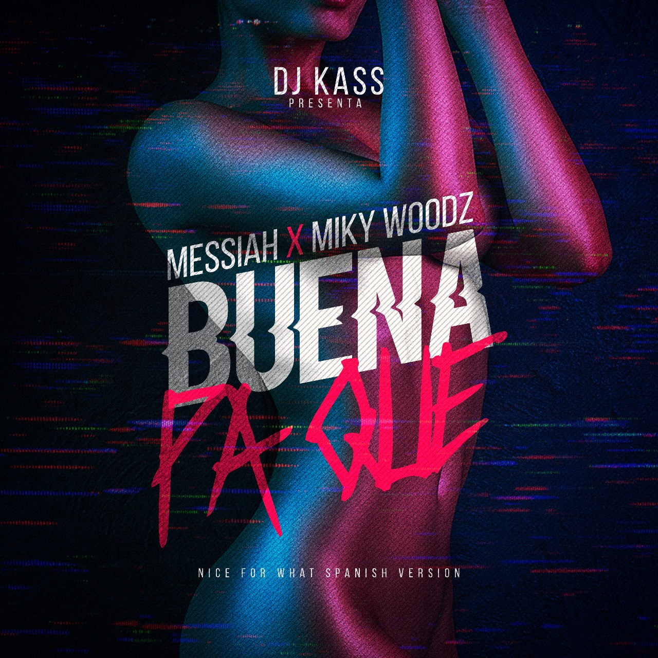 Dj Kass Ft. Messiah y Miky Woodz – Buena Pa Que Nice Fot What Spanish Version - Dj Kass Ft. Messiah y Miky Woodz – Buena Pa Que (Nice Fot What Spanish Version)