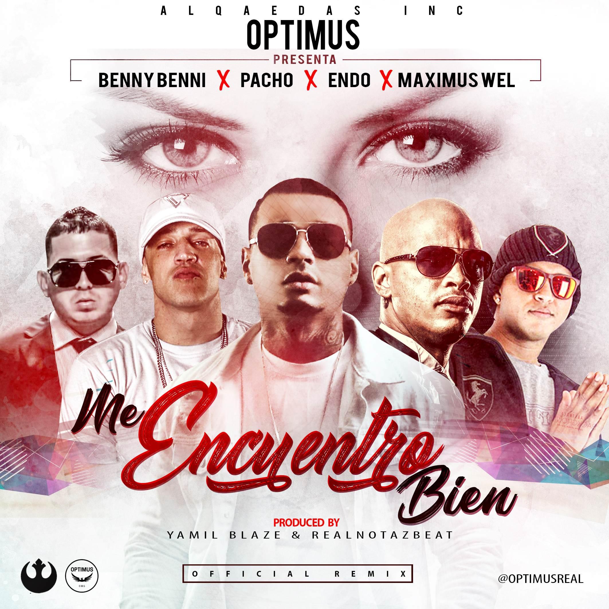 encu - Optimus Ft. Benny Benni, Pacho, Endo y Maximus Wel - Me Encuentro Bien (Official Remix)