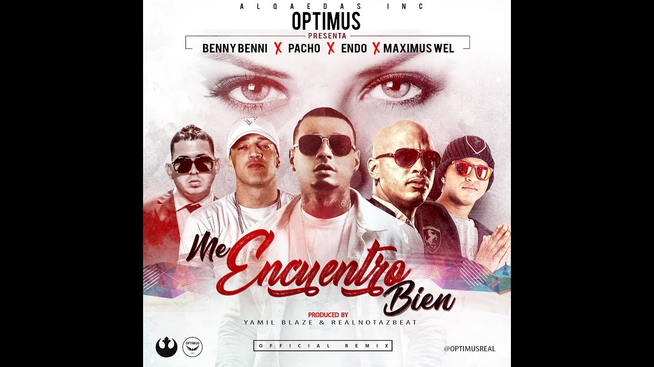 jfjts3iq8by - Optimus Ft. Benny Benni, Pacho, Endo y Maximus Wel – Me Encuentro Bien (Remix) (Video Lyric)
