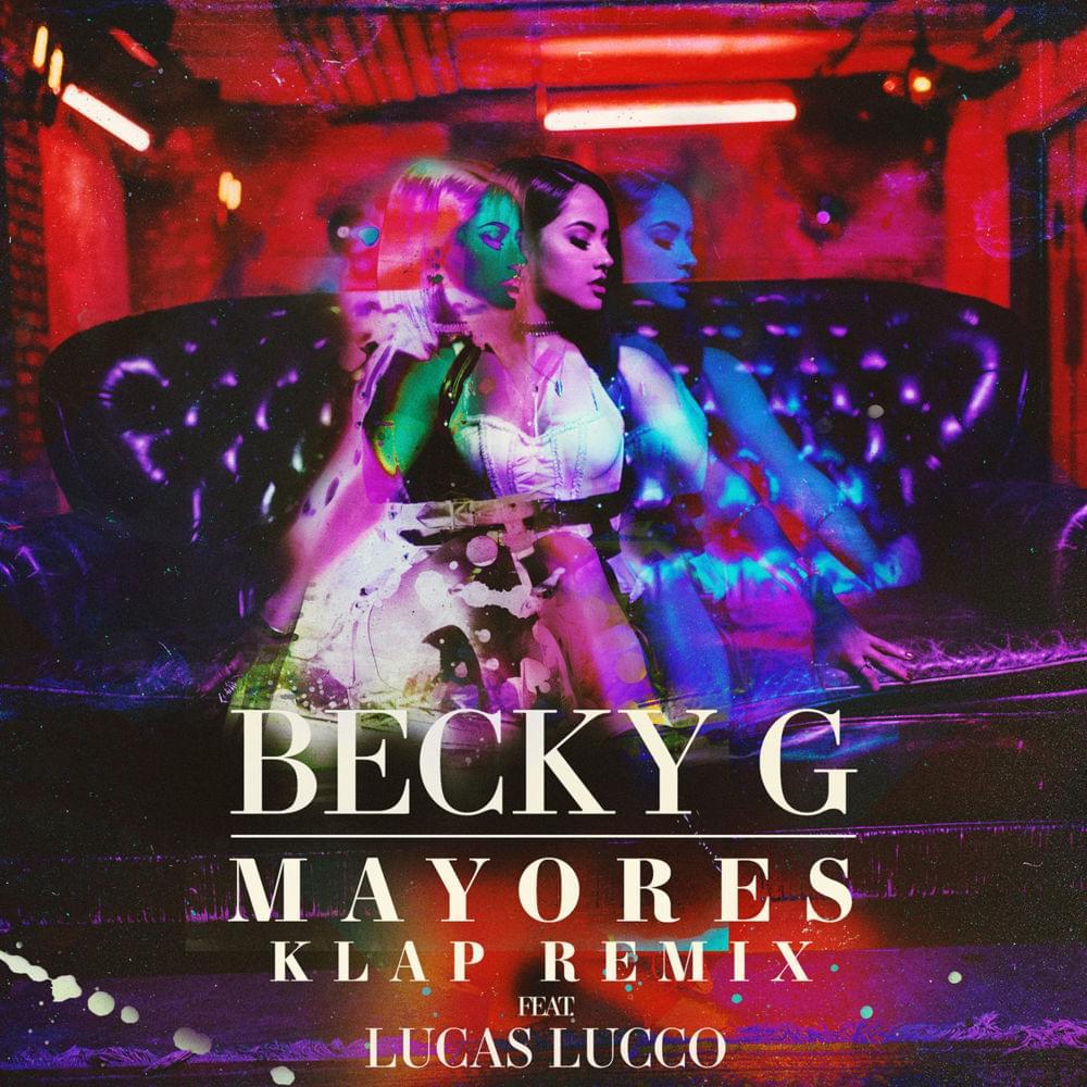mayores - Becky G Ft Lucas Lucco - Mayores [KLAP Remix]