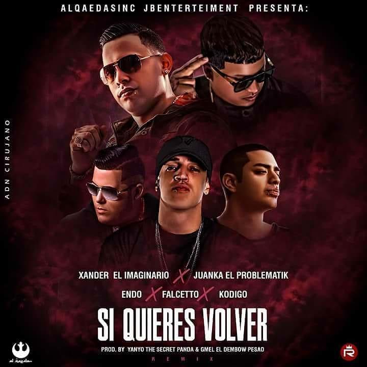 siquieres - Xander El Imaginario Ft. Juanka, Endo, Falsetto Y Kodigo - Si Quieres Volver (Official Remix)