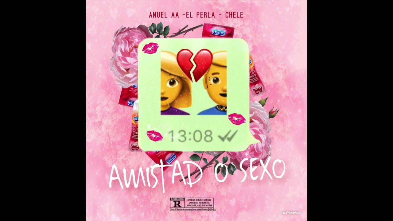2 9k01fqhti - El Perla Feat Anuel AA. Chele - Amistad O Sexo (European Remix)