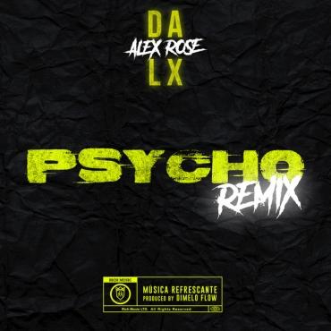 62 - Dalex Ft. Alex Rose – Psycho (Official Remix)