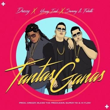 64 - Young Izak Ft. Drezzy Y Sammy Y Falsetto – Tantas Ganas