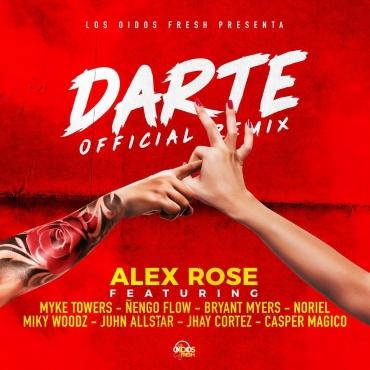 91 - Alex Rose Ft. Myke Towers, Ñengo Flow, Bryant Myers, Noriel, Miky Woodz, Juhn, Jhay Cortez y Casper Magico – Darte (Oficial Remix)
