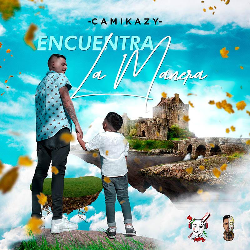 """Camikazy lanza su nuevo sencillo """"Encuentra la manera"""" - Camikazy lanza su nuevo sencillo """"Encuentra la manera"""""""