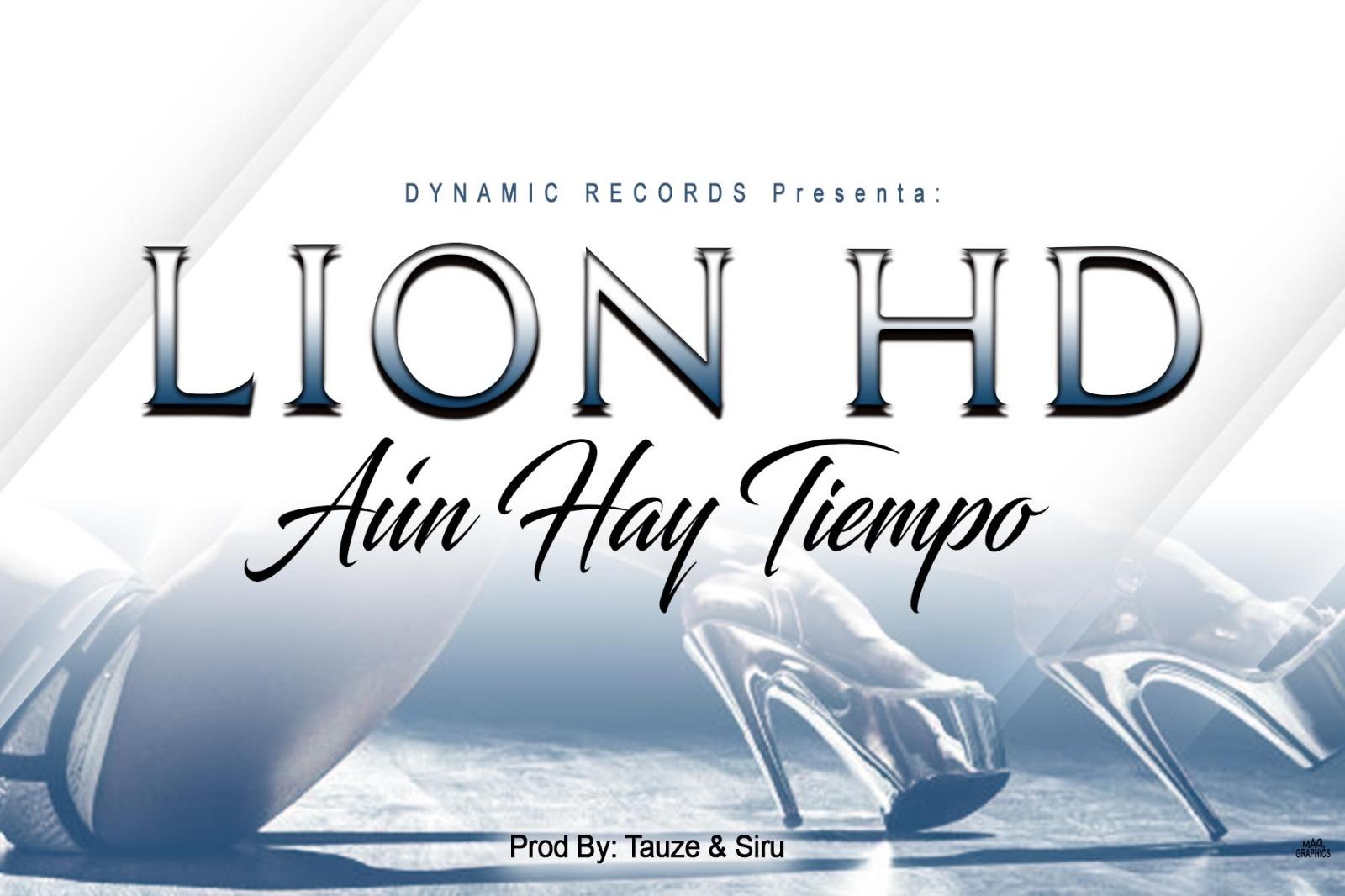 IMG 20180623 WA0003 - LionHD – Aun Hay Tiempo (Prod. By Tauzen & Siru)