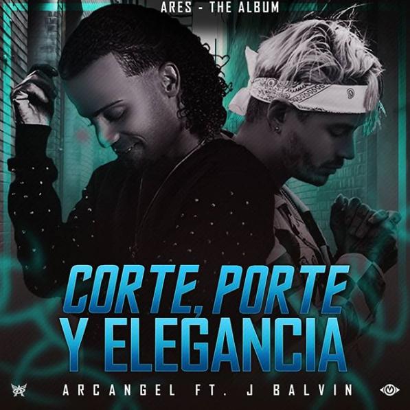 corteporteyelegancia - Arcangel Ft. J Balvin – Corte, Porte y Elegancia
