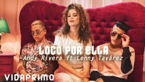 dwvkythiqgi 300x169 - Andy Rivera, Lenny Tavarez - Loco Por Ella (Official Video)