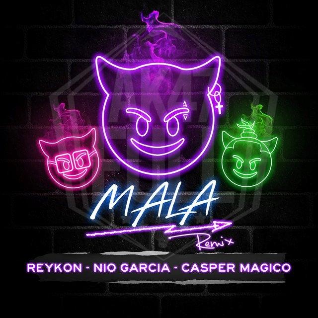 mala - Reykon, Nio Garcia, Casper Magico – Mala