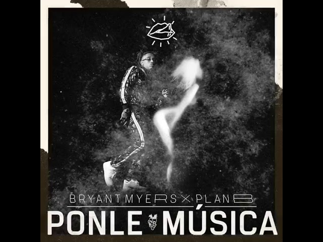 zkt0wy7efh0 - Bryant Myers Ft. Plan B – Ponle Musica (Preview)