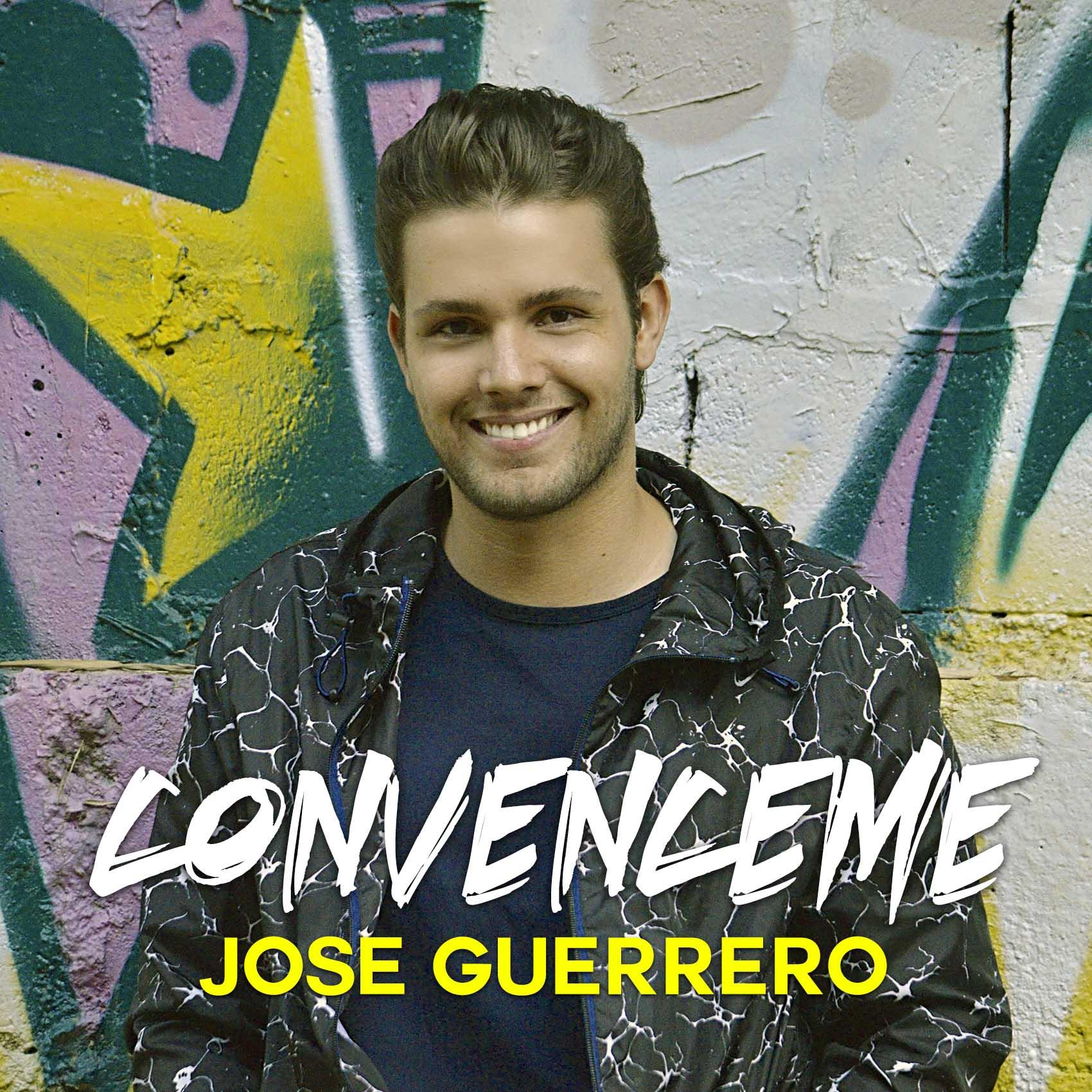 """Convenceme"""" el debut de Jose Guerrero - """"Convenceme"""", el debut de Jose Guerrero"""