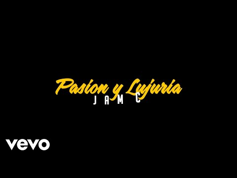 0 14 - JamC – Pasion & Lujuria (Video Liryc)