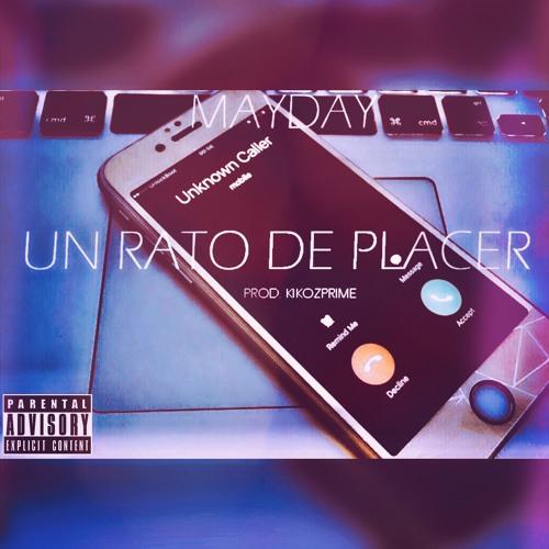 133 - MAYDAY - Un Rato De Placer (Prod. KikozPrime)