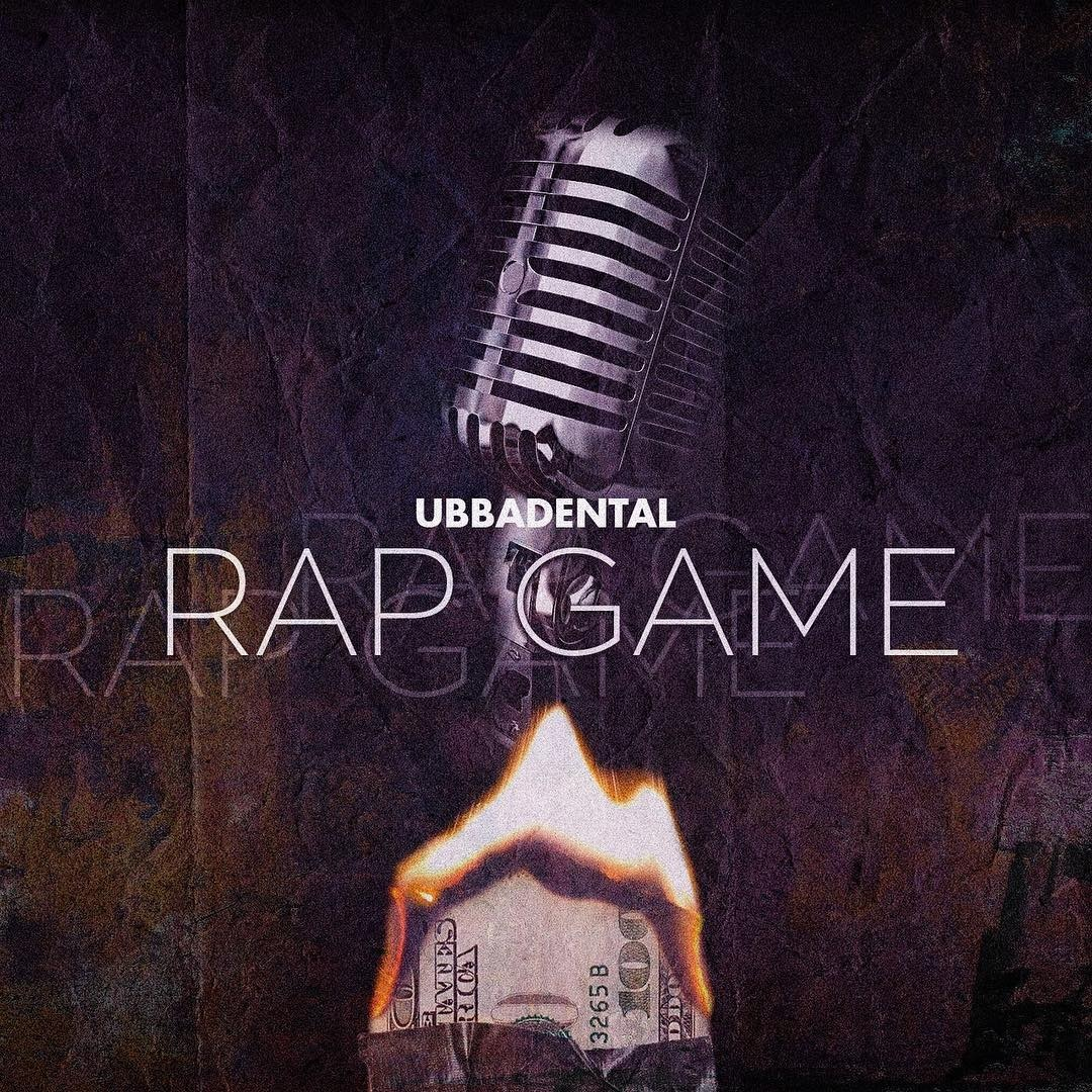 Ubbadental Rap Game - Ubbadental - Rap Game