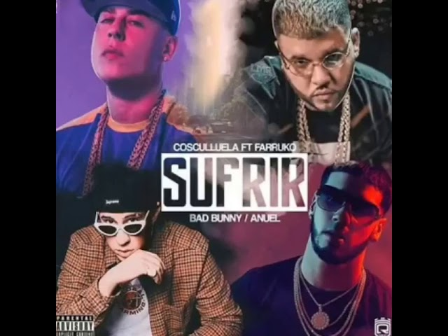 asvffbx3beu 1 - Cosculluela Ft. Farruko, Bad Bunny y Anuel AA – Sufrir (Preview Completo)