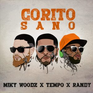 corito 300x300 - Tempo Ft. Miky Woodz y Randy Nota Loca – Corito Sano (Official Preview)