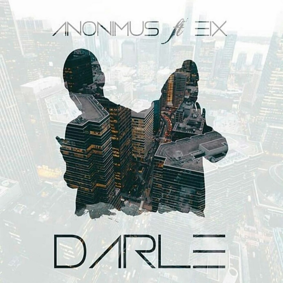 darle - Anonimus Ft Eix La Carta Musical - Darle