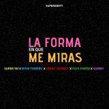 Super Yei Ft. Sammy, Myke Towers, Lenny Tavarez & Rafa Pabon – La Forma En Que Me Miras