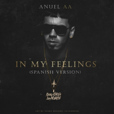 inmy - Anuel AA – In My Feelings (Spanish Version)