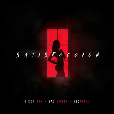 sati - Nicky Jam Ft. Arcangel Y Bad Bunny – Satisfaccion