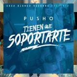 sopor 160x160 - Pusho – Tienen Que Soportarte (Official Video)