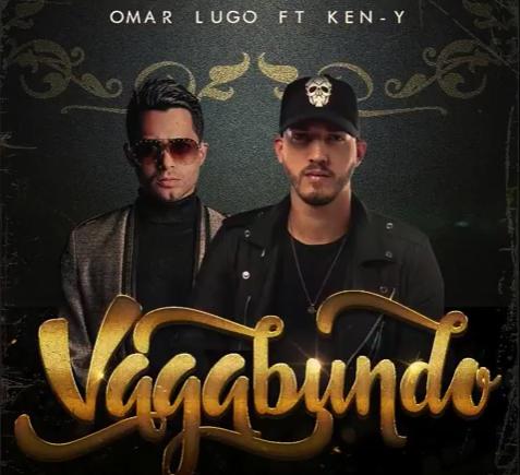 vaga - Omar Lugo Ft. Ken-Y – Vagabundo